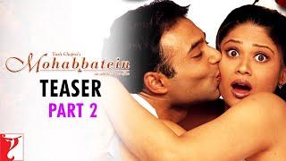 Mohabbatein - Teaser 2