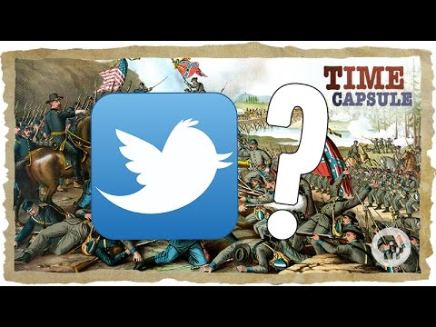 What if The Civil War Were Tweeted? | Time Capsule
