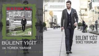 vuclip Bülent Yiğit - Yürek Yaram (Offical Music)