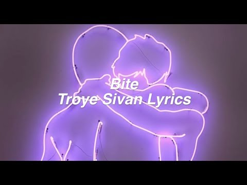Bite || Troye Sivan Lyrics