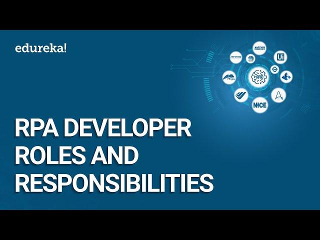 RPA Developer Roles and Responsibilities | RPA Developer Training | RPA Tutorial | Edureka