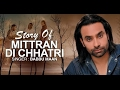 Must Watch-Babbu Maan- Real Story of | Mitran Di Chatri Song