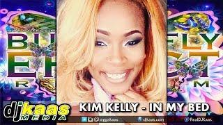 Kim Kelly - In My Bed [Butterfly Effect Riddim] Hot Coffee/Asha D | Dancehall Reggae 2014