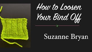 Loosen Your Bind Oḟf - based on the standard bo. Stretchy Bind Off