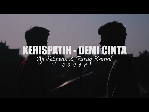 Kerispatih - Demi Cinta | Aji Setywan & Faruq Kamal ( Cover )