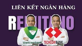 Hướng dẫn liên kết ngân hàng Vietcombank Techcombank trong Remitano
