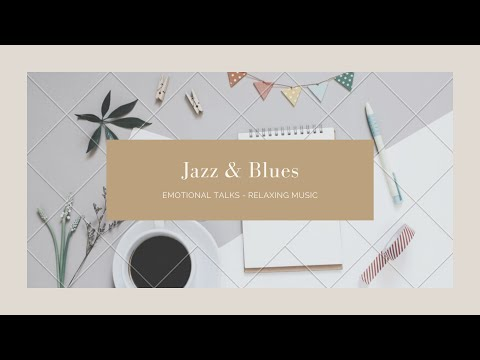 Jazz & Blues Music - Studying - Relaxing - Music