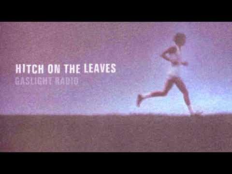 Gaslight Radio - Hitch On The Leaves (Full Album HQ)