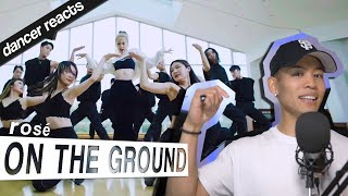 Dancer Reacts to ROSÉ BLACKP NK - ON THE GROUND Dance Performance Video