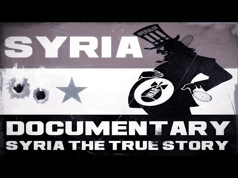 Syria Crisis: The True Story - Documentary Film