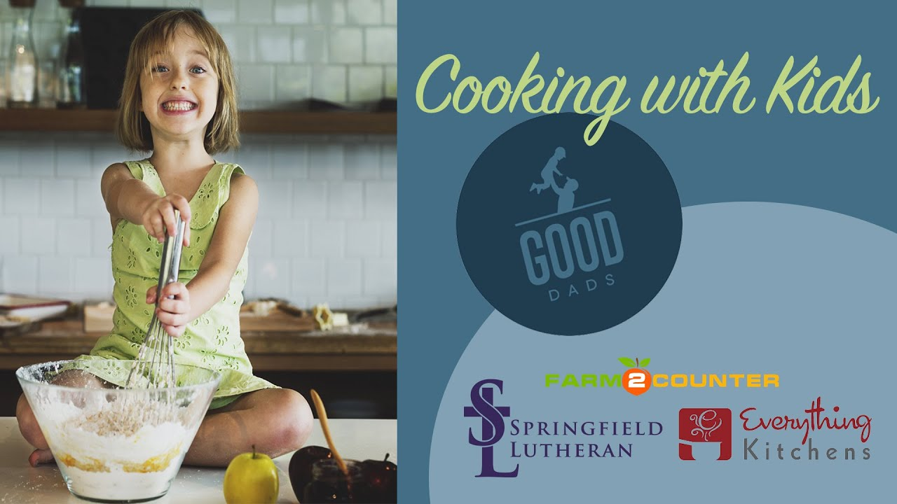 2019 Good Dads Cooking With Kids