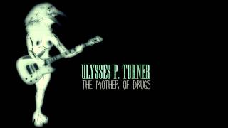 Ulysses P. Turner - Goddamn Brother Of This  Filthy Sister