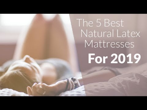 the-5-best-natural-latex-mattress-models-2019