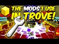 What MODS I use in Trove!