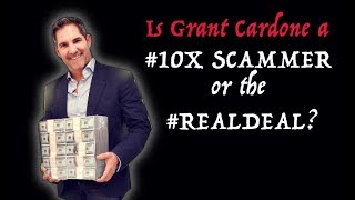 Who is Grant Cardone?   Is he #realdeal or a #10X scammer?