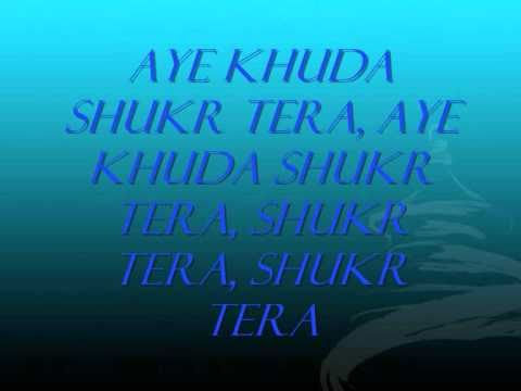 Aye Khuda Shukr Tera with Lyrics