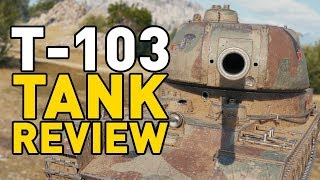 World of Tanks    T-103 - Tank Review