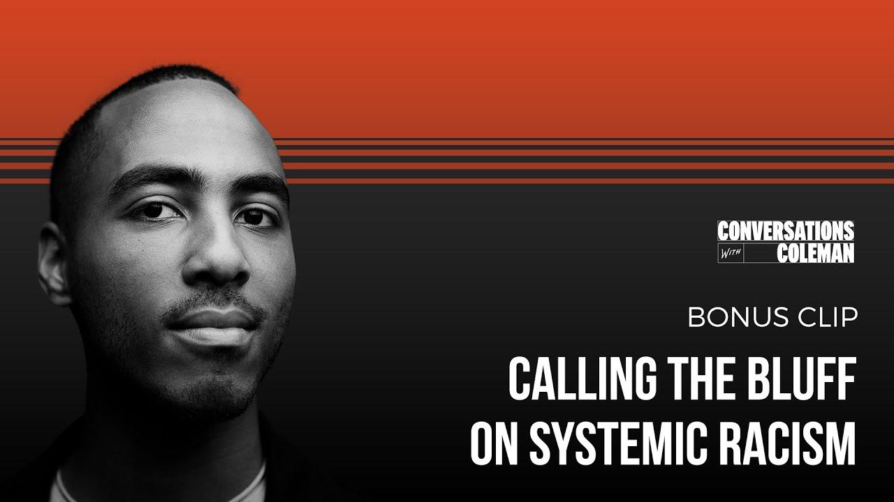Calling the Bluff on Systemic Racism I LIVE Q&A [Bonus clip]