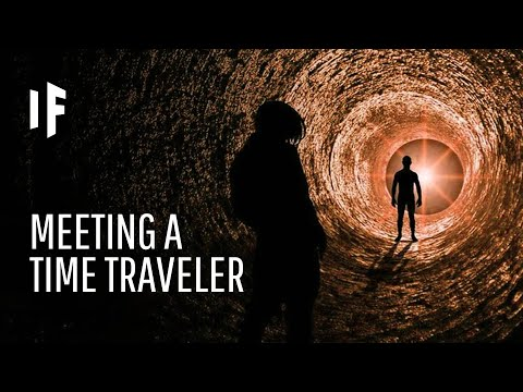 What If You Met a Time Traveler?