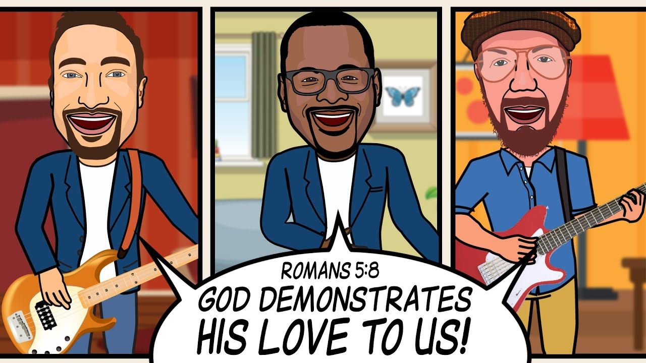"""""""GOD DEMONSTRATES HIS LOVE TO US!"""" Scripture Song - Romans 5:8"""