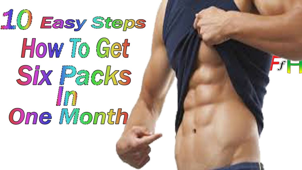 10 Easy Steps: How To Get Six Pack Abs In One Month:for Men And Women