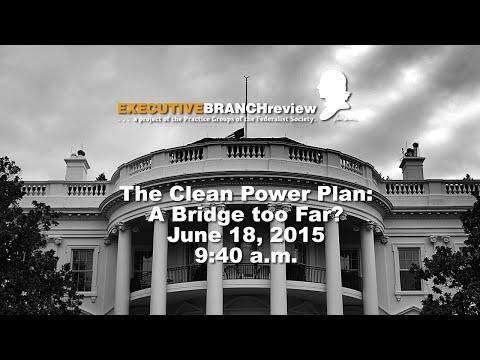 The Clean Power Plan: A Bridge too Far?