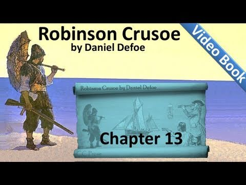 Chapter 13 - The Life and Adventures of Robinson Crusoe by Daniel Defoe - Wreck of a Spanish Ship
