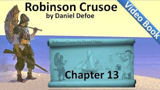 Chapter 13 - The Life and Adventures of Robinson Crusoe by Daniel Defoe - Wreck of a Spanish Ship(Chapter 13: Wreck of a Spanish Ship. Classic Literature VideoBook with synchronized text, interactive transcript, and closed captions in multiple languages., 2011-06-30T02:01:32.000Z)