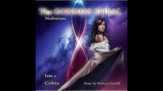 (Full Album) Isis Astara & Cobra - The Goddess Spiral Meditations
