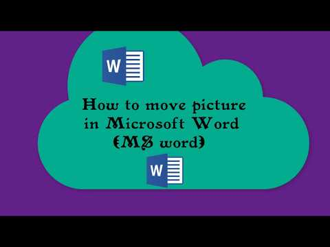 How To Move Pictures  In Microsoft Word Easily & Freely.