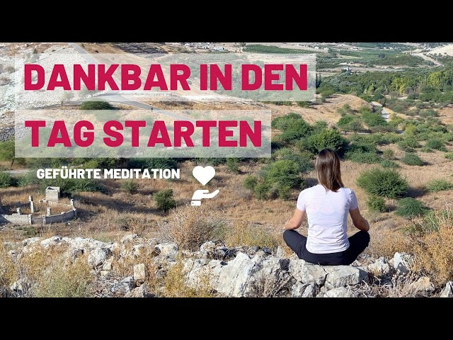 Positive Gedanken für den Tag | Morgen Meditation Dankbarkeit