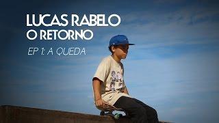 Lucas Rabelo - O RETORNO: Ep.1 A Queda