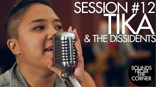 Sounds From The Corner : Session #12 Tika & The Dissidents