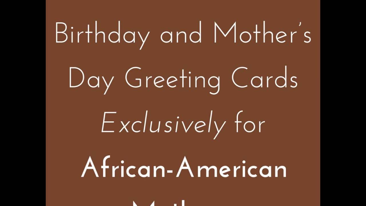 African American Greeting Cards For Mother Mom And Mama Youtube
