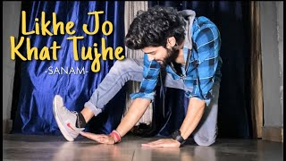 Likhe Jo Khat Tujhe - SANAM  | Best Love Dance Cover Video | ADS Advance Dance Stuff