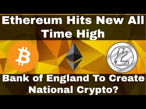 Crypto News | Ethereum New All Time High! Bank of England To Issue National Cryptocurrency