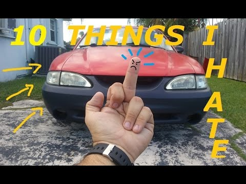 10 Things I HATE!! About My 1995 Mustang GT