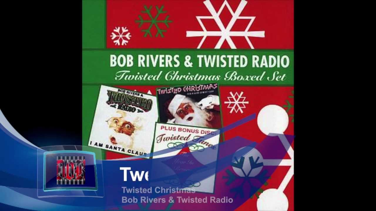 Now Playing: Bob Rivers & Twisted Radio-The 12 Pains of Christmas ...