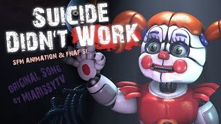 [ ♫ SFM ANIMATION ♪ ] FNAF SL Song - Suicide Didn't Work (Original MiaRissyTV Song - REMASTERED)