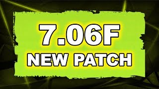 Dota 2 NEW 7.06F PATCH - Main Changes!