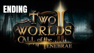 Two Worlds II Call of the Tenebrae Gameplay Walkthrough Part 6 - Ending (PC)