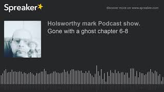 Gone with a ghost chapter 6-8