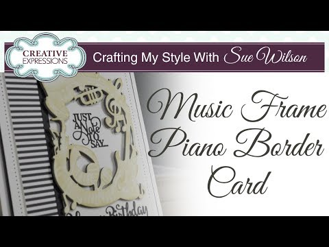 Music Frame Piano Border Card   Crafting My Style with Sue Wilson