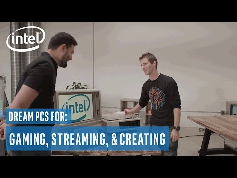 Dream PCs for Gaming, Streaming, and Creating | Intel