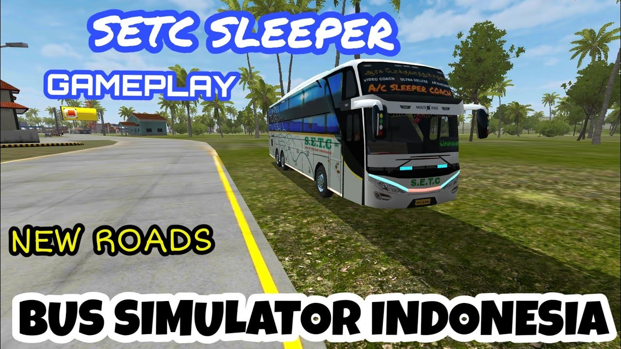 SETC SLEEPER COACH | GAMEPLAY OF BUS SIMULATOR INDONESIA