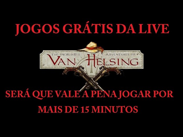 15 Minutos De Fama [ As IncrÍveis Aventuras De Van Helsing ] Vale Muito A Pena