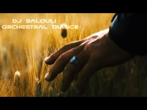 Finally - Orchestral Trance 2018 @ DJ Balouli (Epic Love)