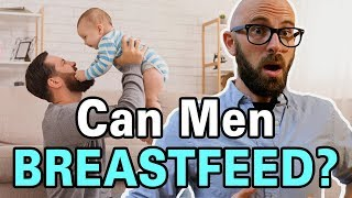 Yes- Men Can Easily (and Nutritionally) Breastfeed a Baby...