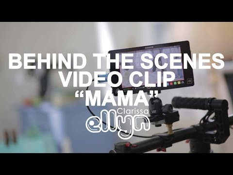 Ellyn Clarissa - Mama [Behind The Scenes]