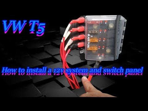 How to install a 12v system and switch panel into a VW Transporter T5